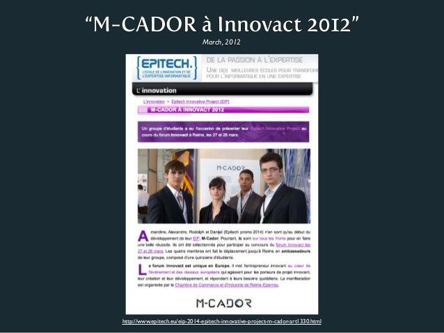 """M-CADOR à Innovact 2012""                                  March, 2012   http://www.epitech.eu/eip-2014-epitech-innovative..."