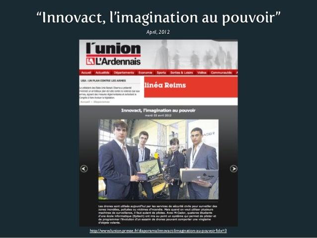"""""""Innovact, l'imagination au pouvoir""""                                      April, 2012       http://www.lunion.presse.fr/di..."""