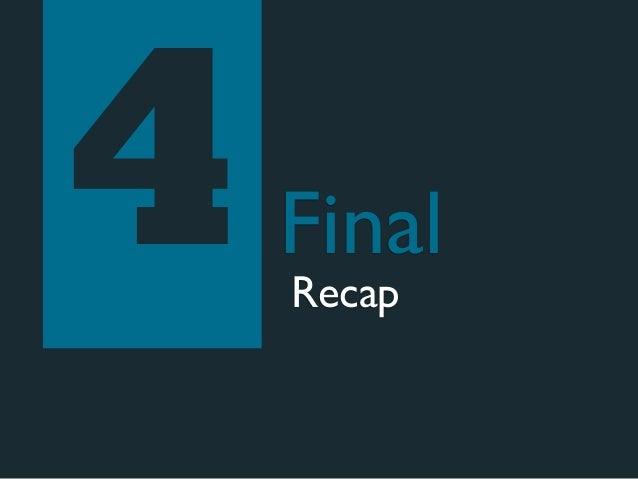 4   Final    Recap