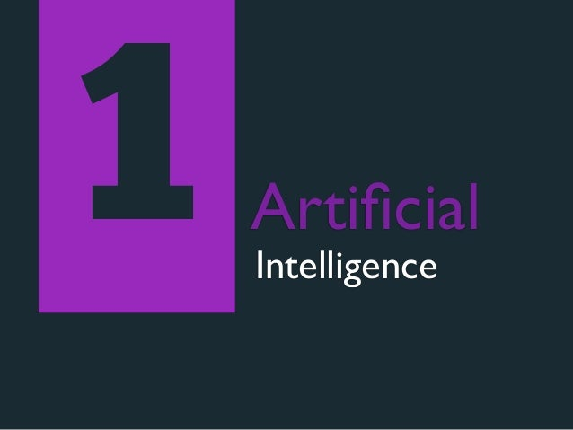 1   Artificial    Intelligence