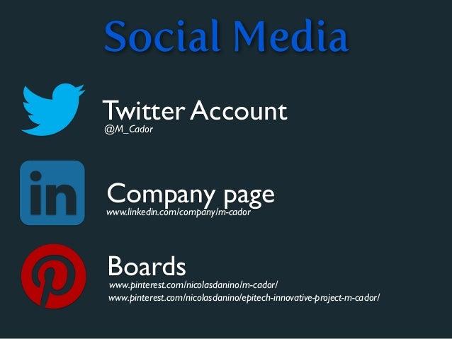 Social MediaTwitter Account@M_CadorCompany pagewww.linkedin.com/company/m-cadorBoardswww.pinterest.com/nicolasdanino/m-cad...