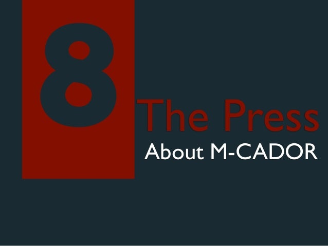 8   The Press    About M-CADOR