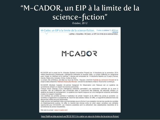 """""""M-CADOR, un EIP à la limite de la      science-fiction""""                                         October, 2012     http://l..."""