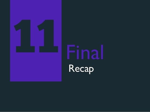 11 Final    Recap
