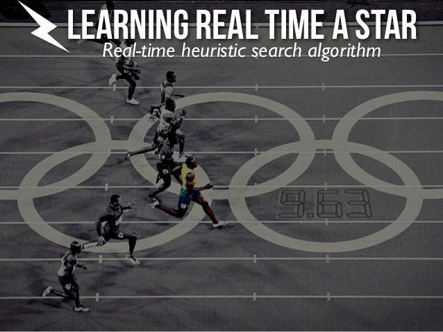 Learningheuristic search algorithm  Real-time            real time a star