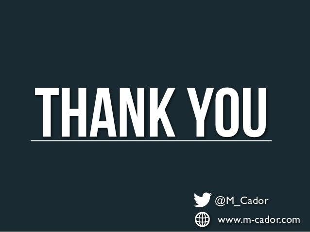 THANK YOU      @M_Cador       www.m-cador.com