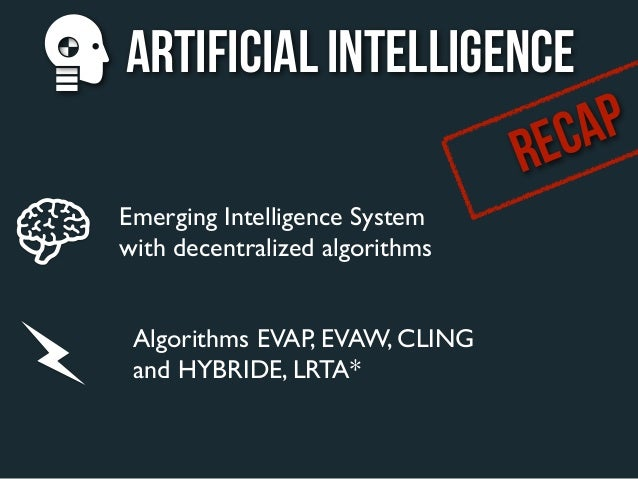 Artificial intelligence                       E CA P                     REmerging Intelligence Systemwith decentralized a...