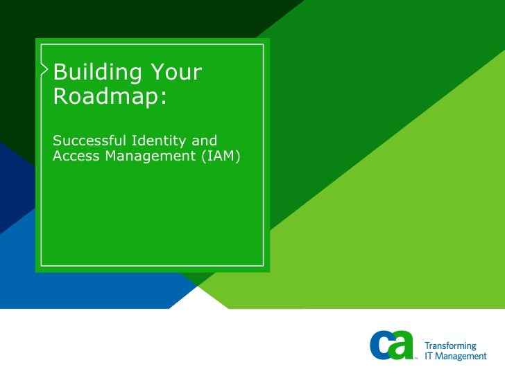 Building Your Roadmap:  Successful Identity and Access Management (IAM)