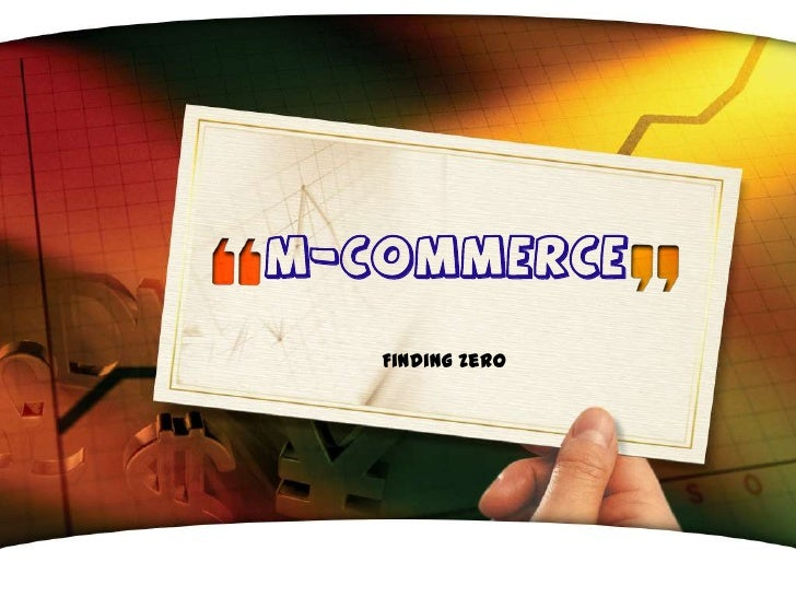 m-Commerce<br />Finding Zero<br />