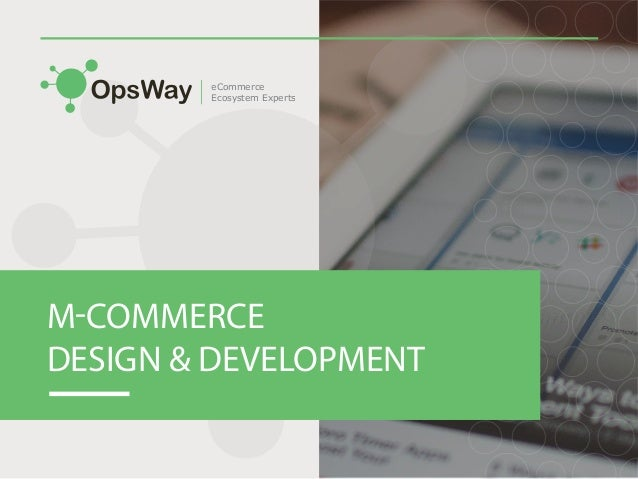 M-COMMERCE DESIGN & DEVELOPMENT eCommerce Ecosystem Experts