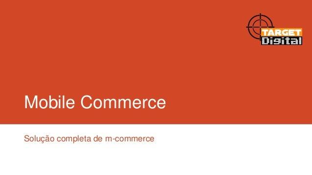 Mobile Commerce Solução completa de m-commerce