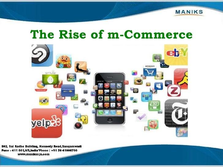 <ul><li>The Rise of m-Commerce </li></ul>