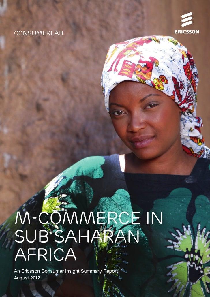 M-COMMERCE INSUB SAHARANAFRICAAugust 2012              Ericsson consumerLab M-Commerce in Sub Saharan AfricA 1