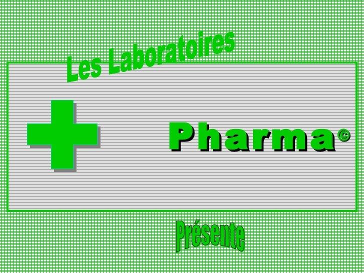 Pharma © Les Laboratoires Présente