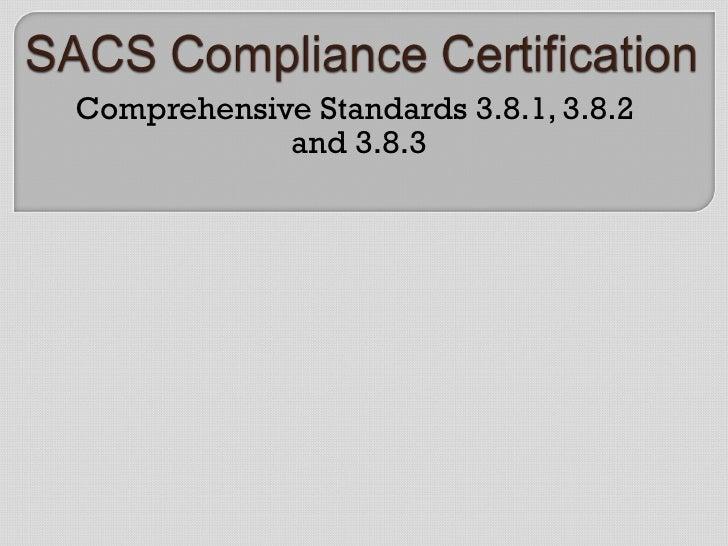 Comprehensive Standards 3.8.1, 3.8.2  and 3.8.3