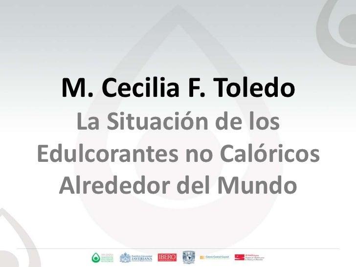M. Cecilia F. ToledoLa Situación de los Edulcorantes no Calóricos Alrededor del Mundo<br />