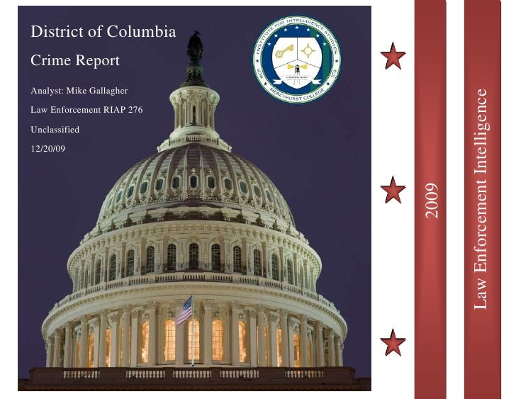 4316730-287655Law Enforcement Intelligence-108585-340360District of Columbia Crime Report<br />Analyst: Mike GallagherLaw ...