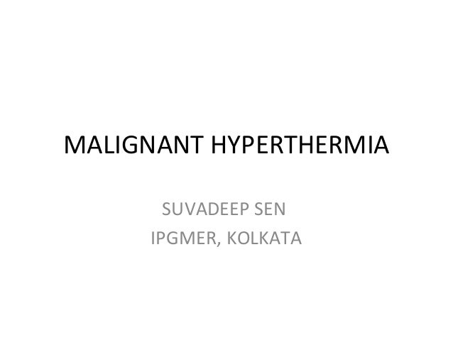 MALIGNANT HYPERTHERMIA       SUVADEEP SEN     IPGMER, KOLKATA