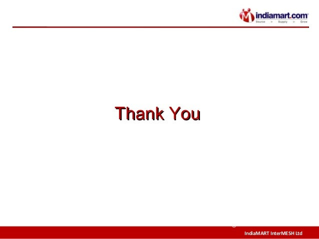 IndiaMART InterMESH Ltd © Thank YouThank You