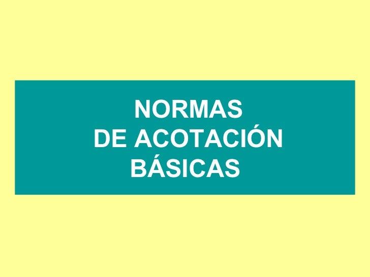 NORMAS DE ACOTACIÓN BÁSICAS