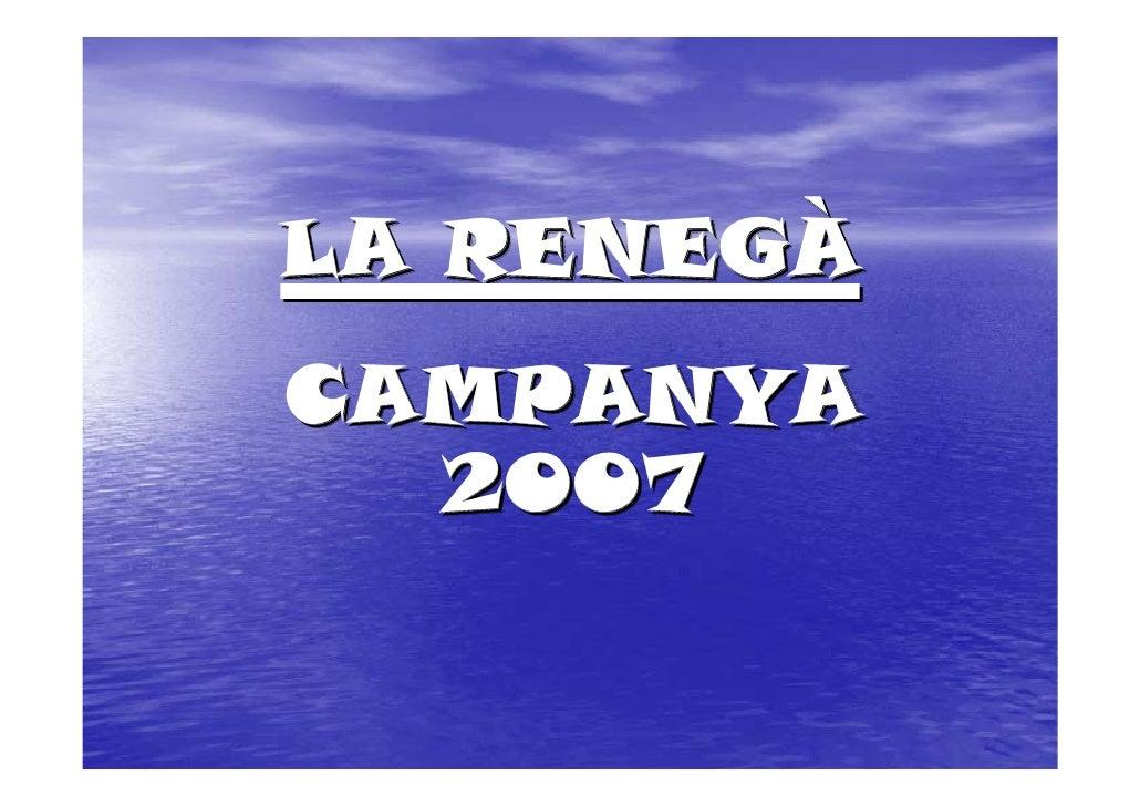 LA RENEGÀ CAMPANYA   2007