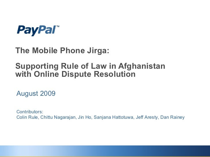 The Mobile Phone Jirga: Supporting Rule of Law in Afghanistan  with Online Dispute Resolution August 2009 Contributors: Co...