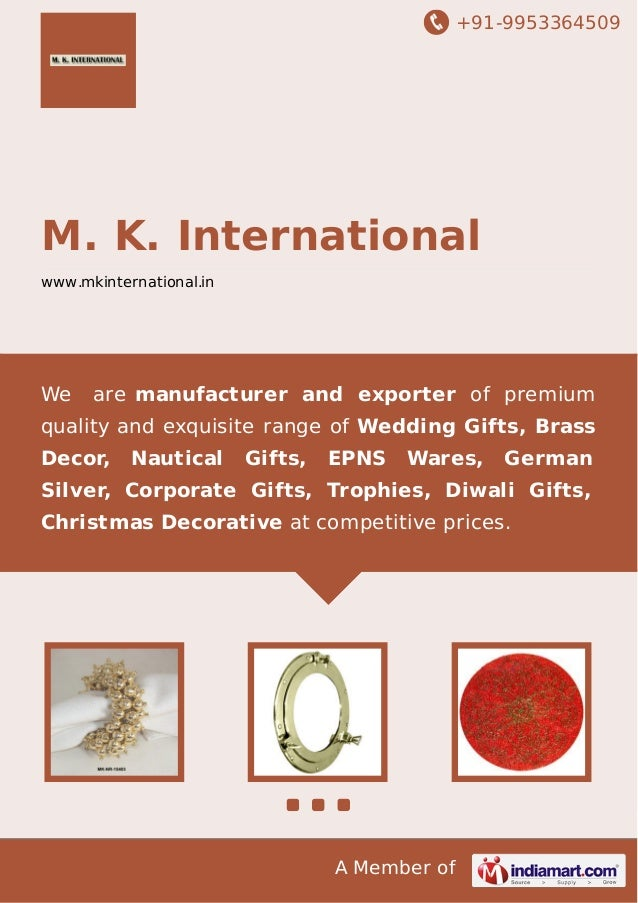 +91-9953364509  M. K. International www.mkinternational.in  We  are manufacturer and exporter of premium  quality and exqu...