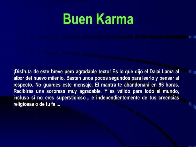 Buen Karma  ¡Disfruta de este breve pero agradable texto! Es lo que dijo el Dalai Lama al  albor del nuevo milenio. Bastan...
