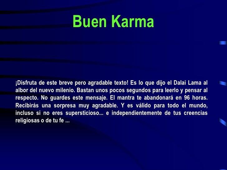 Buen Karma<br />¡Disfruta de este breve pero agradable texto! Es lo que dijo el Dalai Lama al albor del nuevo milenio. Bas...