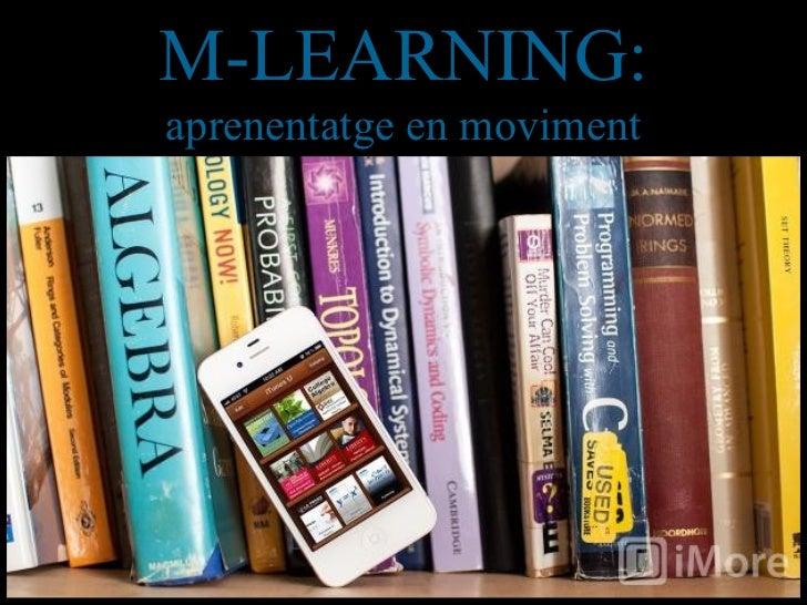 M-LEARNING:aprenentatge en moviment