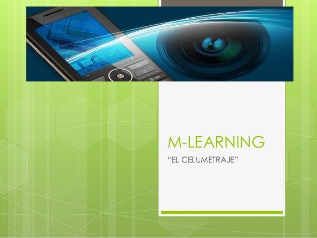 """M-LEARNING """"EL CELUMETRAJE"""""""