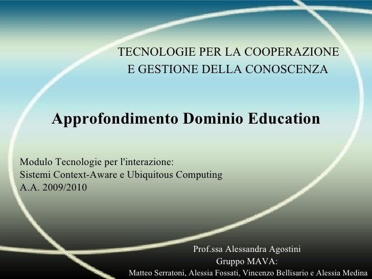 TECNOLOGIE PER LA COOPERAZIONE  E GESTIONE DELLA CONOSCENZA   Modulo Tecnologie per l'interazione: Sistemi  Context-Aware ...