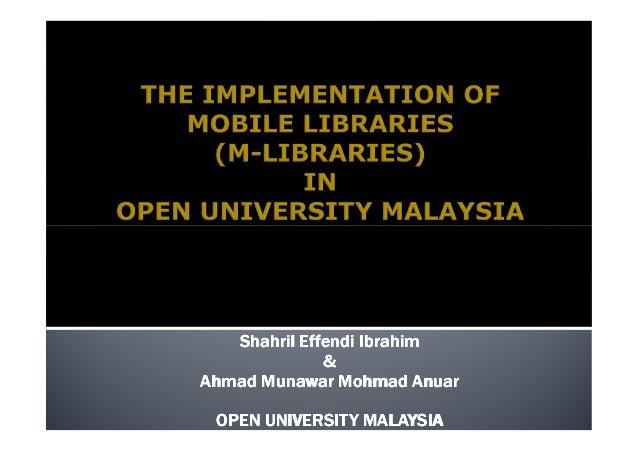 Shahril Effendi Ibrahim              &Ahmad Munawar Mohmad Anuar OPEN UNIVERSITY MALAYSIA