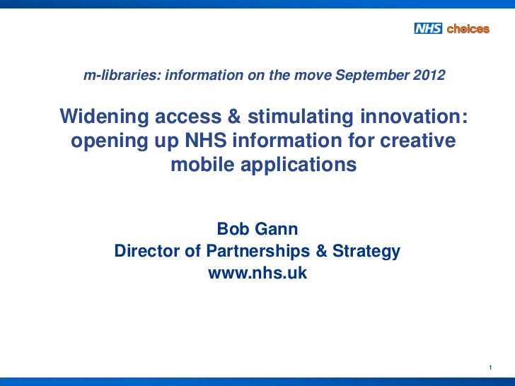 m-libraries: information on the move September 2012Widening access & stimulating innovation: opening up NHS information fo...