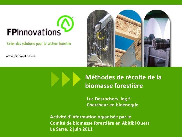Méthodes de récolte de la biomasse forestière Activité d'information organisée par le  Comité de biomasse forestière en Ab...