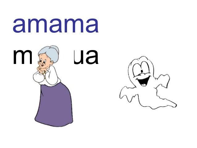 •Amaia amama umea •mamua miau mimoa •amua momia mamia