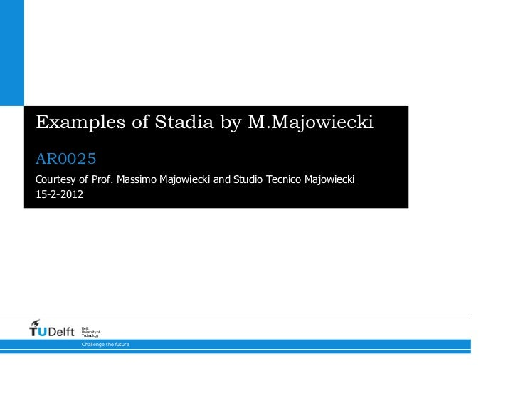 Examples of Stadia by M.MajowieckiAR0025Courtesy of Prof. Massimo Majowiecki and Studio Tecnico Majowiecki15-2-2012       ...