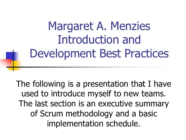 Margaret A. Menzies        Introduction and   Development Best PracticesThe following is a presentation that I have  used ...