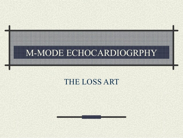 M-MODE ECHOCARDIOGRPHYTHE LOSS ART
