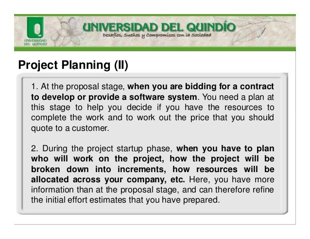 Project Planning (II) 1. At the proposal stage, when you are bidding for a contract to develop or provide a software syste...