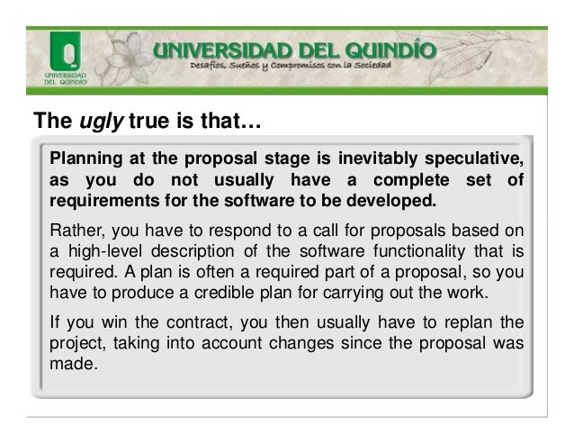 The ugly true is that… Planning at the proposal stage is inevitably speculative, as you do not usually have a complete set...