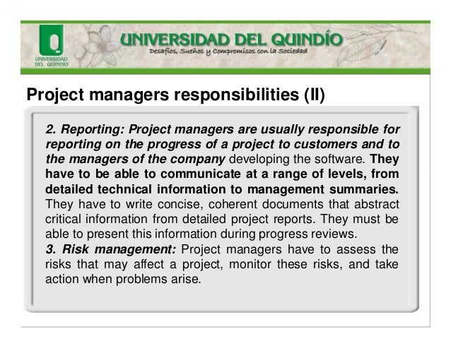 Project managers responsibilities (II) 2. Reporting: Project managers are usually responsible for reporting on the progres...