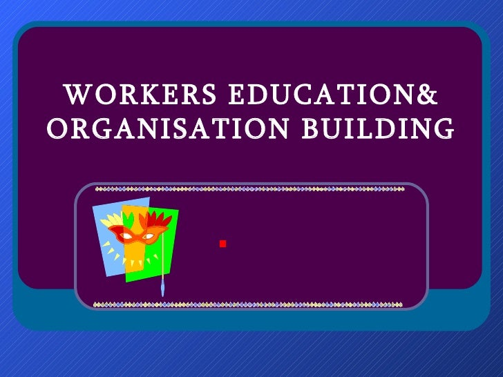 WORKERS EDUCATION& ORGANISATION BUILDING