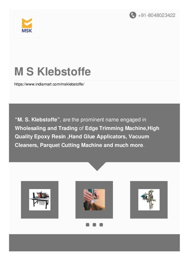 "+91-8048023422 M S Klebstoffe https://www.indiamart.com/msklebstoffe/ ""M. S. Klebstoffe"", are the prominent name engaged i..."