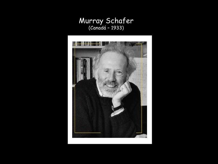 Murray Schafer (Canadá – 1933)