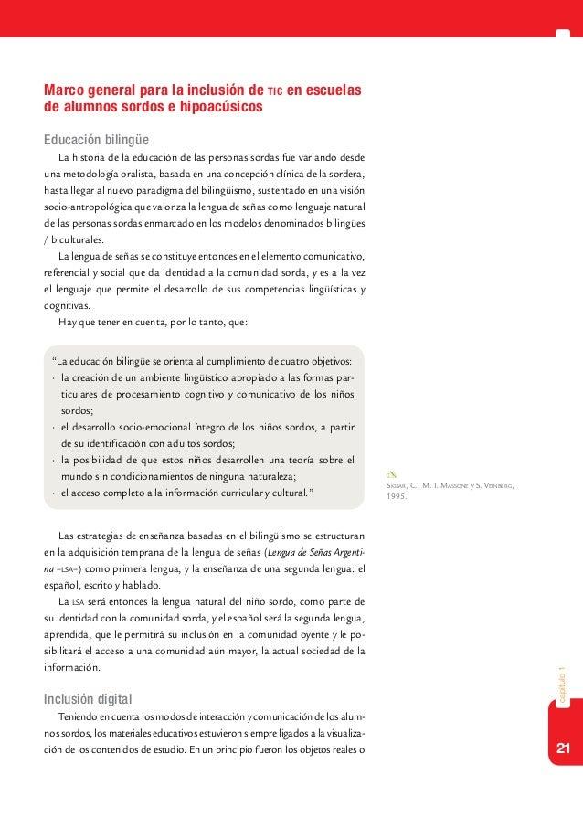 21capítulo1Marco general para la inclusión de tic en escuelasde alumnos sordos e hipoacúsicosEducación bilingüeLa historia...