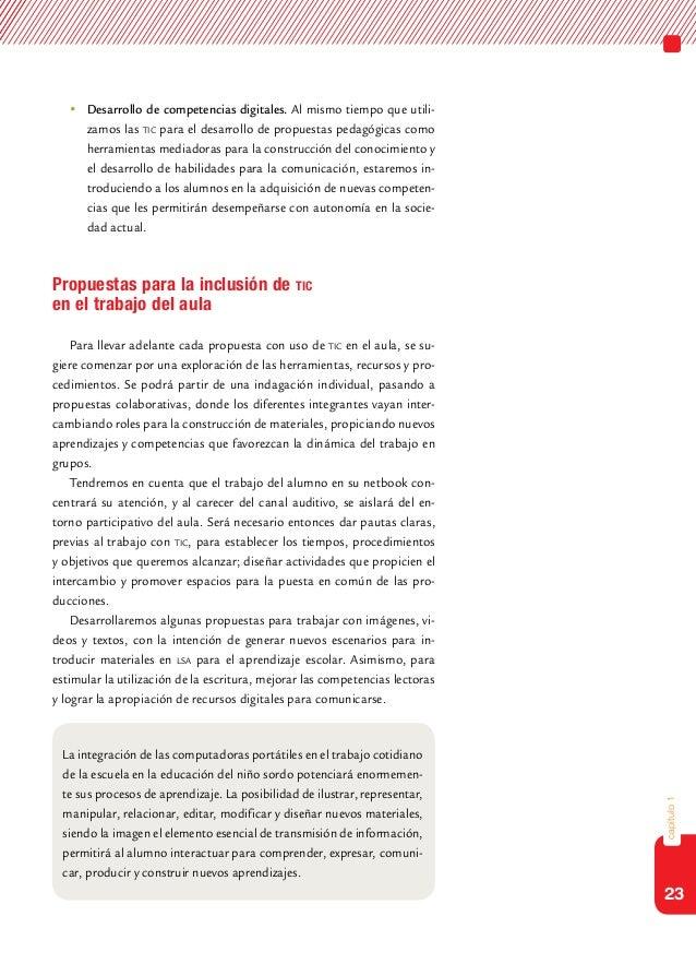23capítulo1Desarrollo de competencias digitales. Al mismo tiempo que utili-zamos las tic para el desarrollo de propuesta...