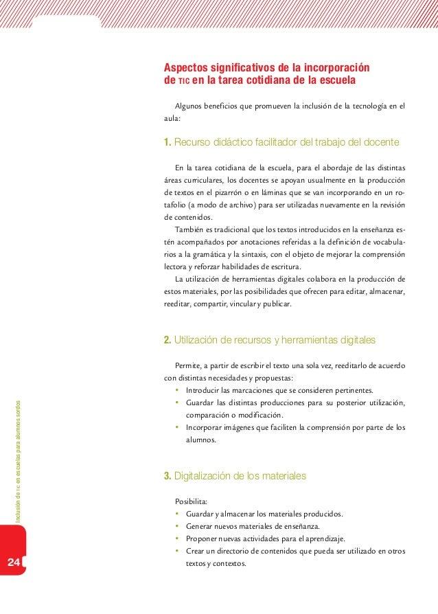 Inclusióndeticenescuelasparaalumnossordos24Aspectos significativos de la incorporaciónde tic en la tarea cotidiana de la e...
