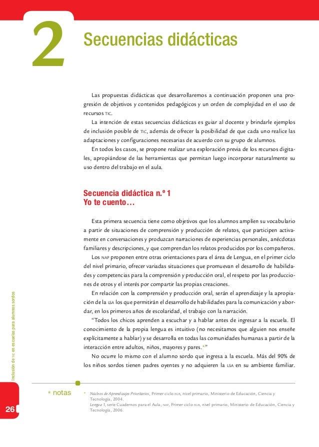 Inclusióndeticenescuelasparaalumnossordos26Secuencias didácticasLas propuestas didácticas que desarrollaremos a continuaci...
