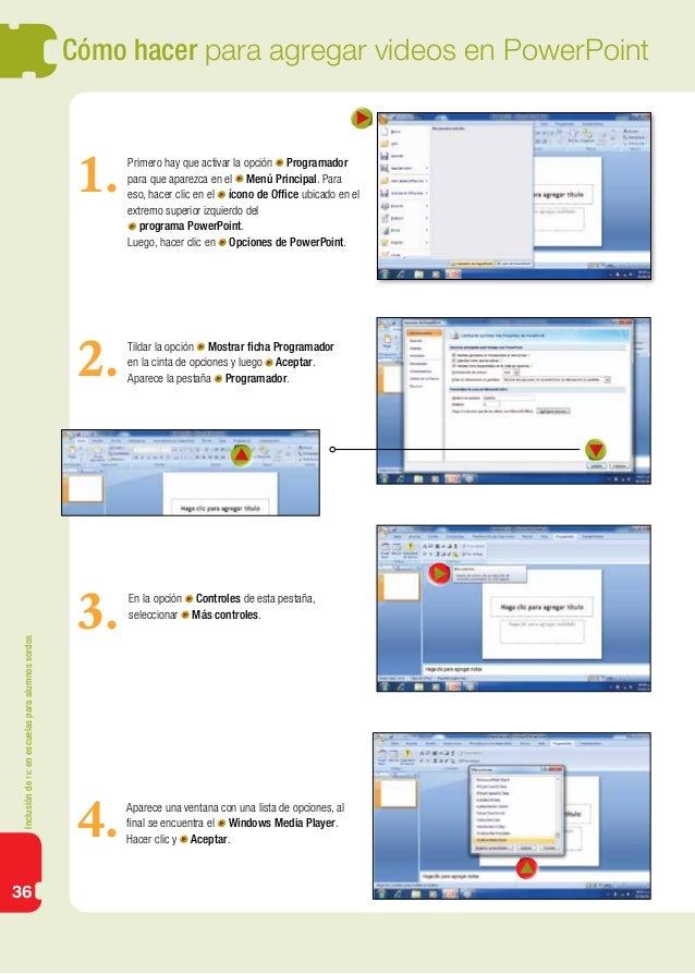 Inclusióndeticenescuelasparaalumnossordos36Cómo hacer para agregar videos en PowerPointPrimero hay que activar la opción P...